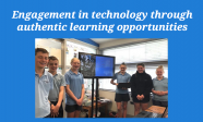 Engagement in Technology through authentic learning opportunities
