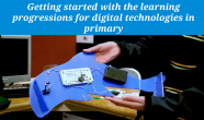 Getting started with the learning progression for digital technologies in primary