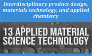 Interdisciplinary product design, materials technology and applied chemistry.