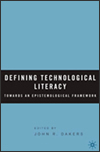 Dakers defining technological literacy 2844