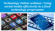 Using social media effectively in a food technology programme